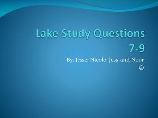 Lake Study Questions  7-9