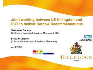 Joint working between LB Hillingdon and PCT to deliver Bercow Recommendations