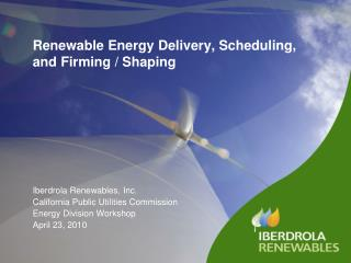 Renewable Energy Delivery, Scheduling, and Firming
