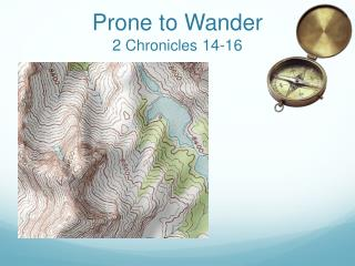 Prone to Wander 2  Chronicles  14-16