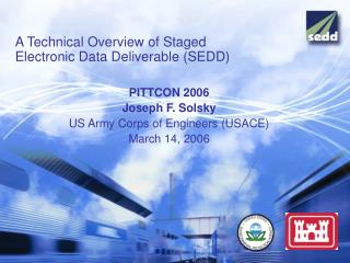 A Technical Overview of Staged Electronic Data Deliverable SEDD