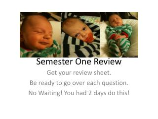 Semester One Review