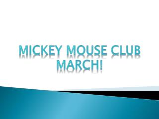 Mickey Mouse Club March!