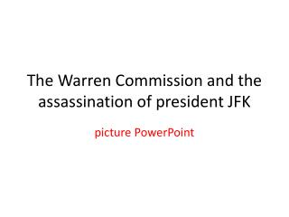 The Warren Commission and the assassination of president JFK