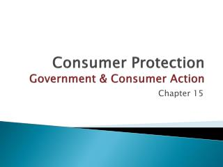Consumer  Protection Government & Consumer Action