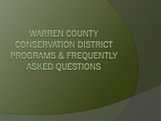 Warren County Conservation District Programs & Frequently Asked Questions