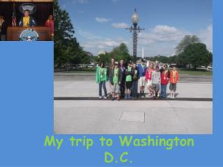 My trip to Washington D.C.