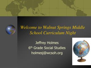 Welcome to Walnut Springs Middle School Curriculum Night