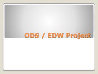 ODS / EDW Project