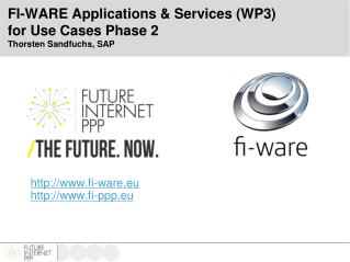 FI-WARE  Applications & Services (WP3) for Use Cases Phase 2 Thorsten Sandfuchs, SAP