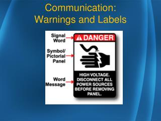Communication: Warnings  and  Labels