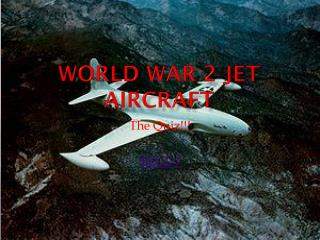 World War 2 Jet Aircraft