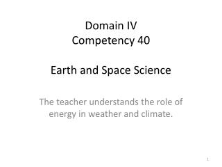 Domain IV Competency 40 Earth and Space Science