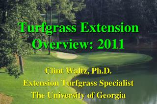 Turfgrass Extension Overview:  2011