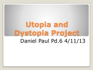 Utopia and  Dystopia Project