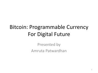 Bitcoin: Programmable Currency For Digital Future