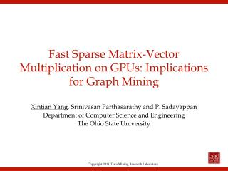 Fast Sparse Matrix-Vector Multiplication on  GPUs : Implications for Graph Mining