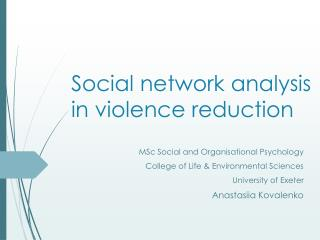 Social network analysis in violence  reduction