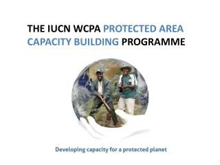 THE IUCN WCPA  PROTECTED AREA CAPACITY BUILDING  PROGRAMME