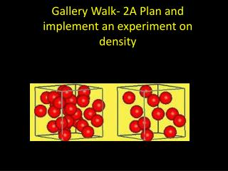 Gallery Walk- 2A Plan and implement an experiment on density