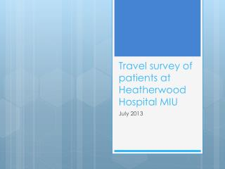 Travel survey of patients at  Heatherwood  Hospital MIU