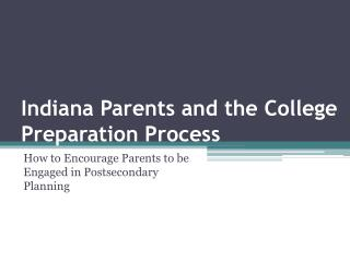 Indiana Parents and the College Preparation Process