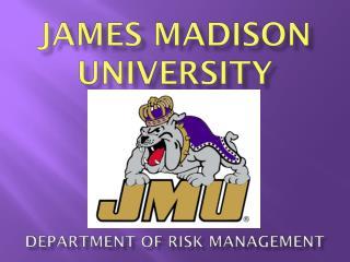 James Madison University Department of Risk Management