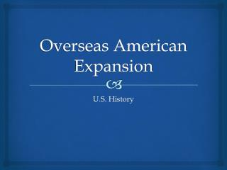 Overseas American Expansion