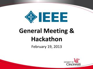 General  Meeting &  Hackathon February  19,  2013