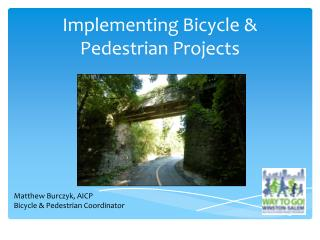 Implementing Bicycle & Pedestrian Projects