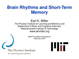 Brain  Rhythms and  Short-Term Memory Earl K. Miller