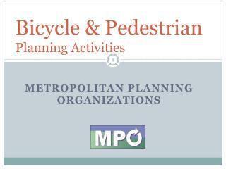 Bicycle & Pedestrian  Planning Activities