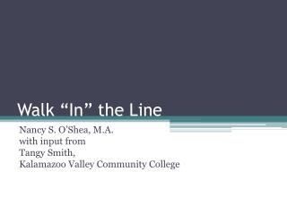 "Walk ""In"" the Line"