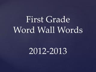 First Grade  Word Wall Words 2012-2013