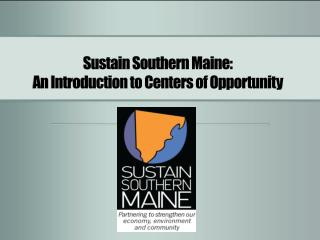 Sustain Southern Maine: An Introduction to Centers of Opportunity
