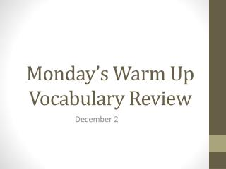 Monday's Warm Up Vocabulary Review