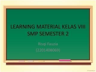 LEARNING MATERIAL KELAS VIII SMP SEMESTER 2