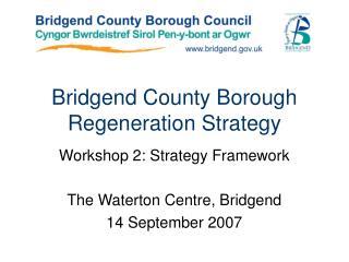 Bridgend County Borough Regeneration Strategy
