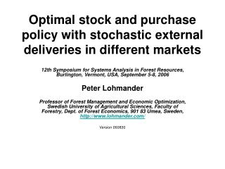 Optimal stock and purchase policy with stochastic external deliveries in different markets