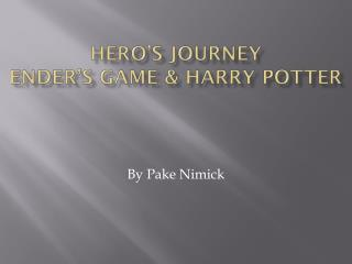 Hero�s Journey Ender�s Game & Harry Potter