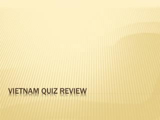 Vietnam Quiz Review