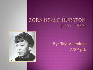 Zora Neale Hurston  (1891- 1959)