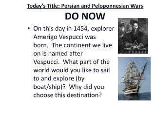 Today's Title: Persian and Peloponnesian Wars  DO NOW