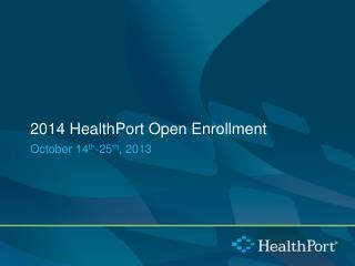 2014 HealthPort Open Enrollment