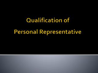 Qualification of Personal Representative