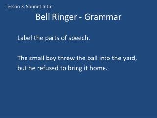 Bell Ringer - Grammar