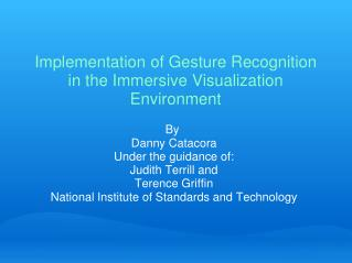 Implementation of Gesture Recognition in the Immersive Visualization Environment