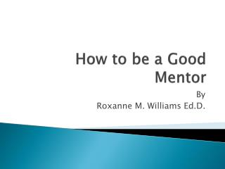 How to be a Good Mentor