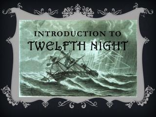 Introduction to  Twelfth Night