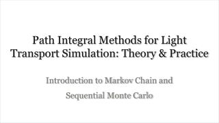 Path Integral Methods for  Light Transport Simulation: Theory &  Practice